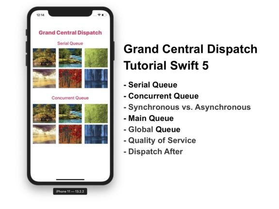 Grand Central Dispatch Tutorial Swift 5 Serial Queue Concurrent Queue